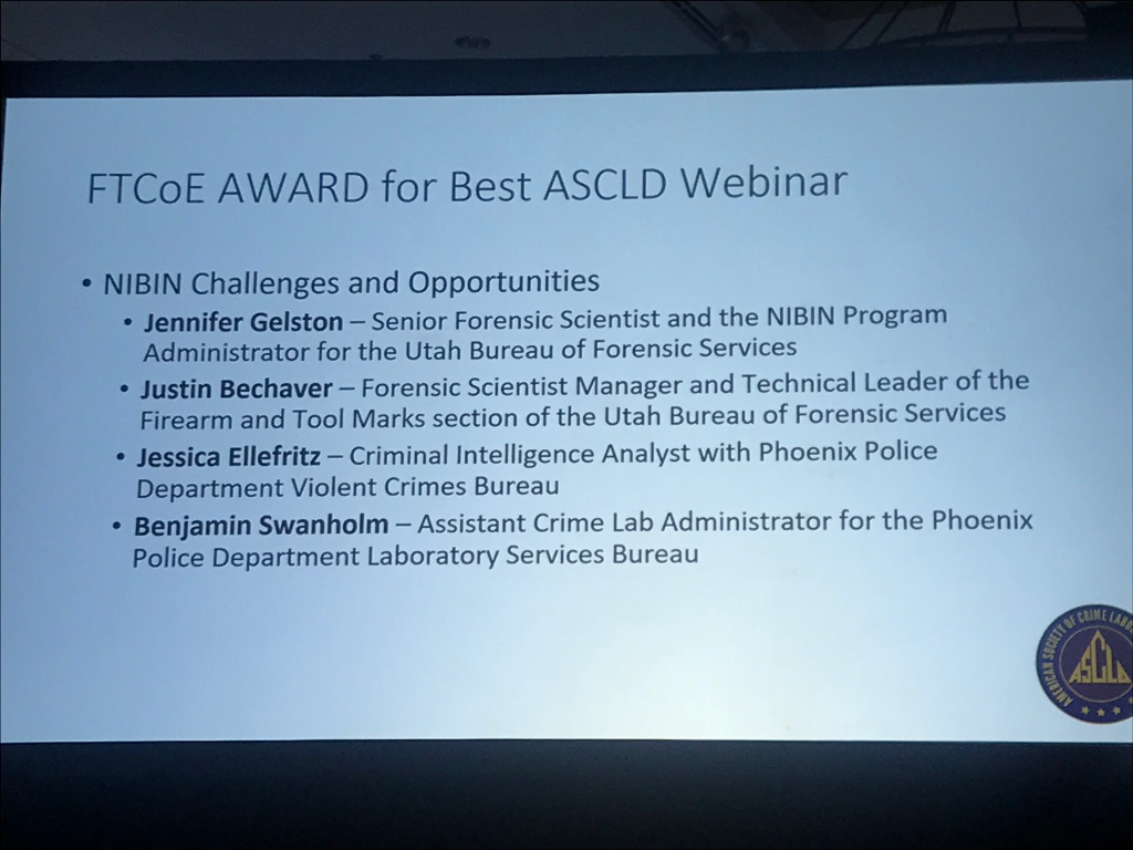 PowerPoint slide shows the FTCoE Award for Best ASCLD Webinar which goes to Jennifer Gelston and Justin Bechaver of the Utah Crime Lab.