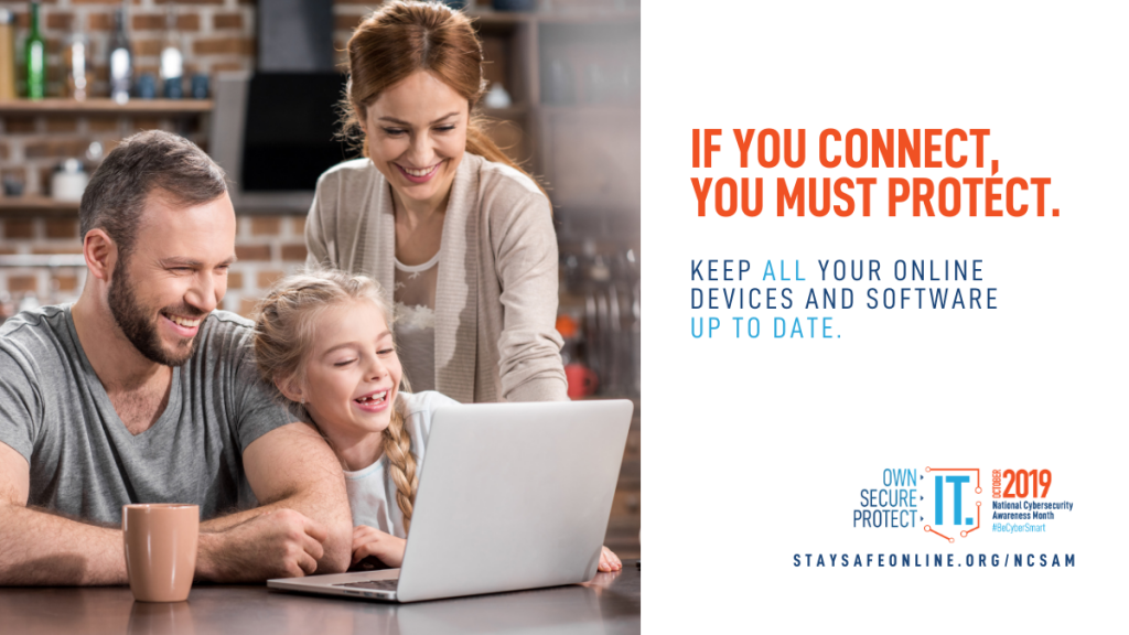 Image shows a mom, dad and daughter sitting at a table in a kitchen all looking at a lap top screen. Text reads If you connect you must protect. Keep All Your online devices and software up to date.