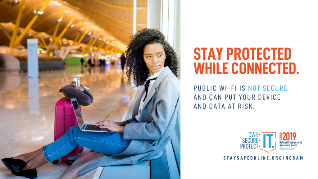 Image shows young woman in an airport terminal with her lap top open on her lap and she's looking out the window. Text reads stay protected while connected. Public WiFi is not secure and can put your device and data at risk.