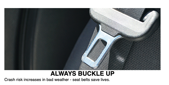 """Picture of seat belt and text reads """"Always buckle up crash risk increases in bad weather - seat belts save lives"""""""
